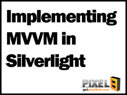 Implementing Model-View-ViewModel in Silverlight